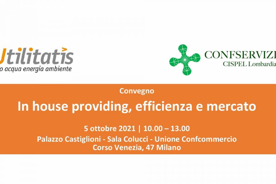 Convegno: In house providing, efficienza e mercato